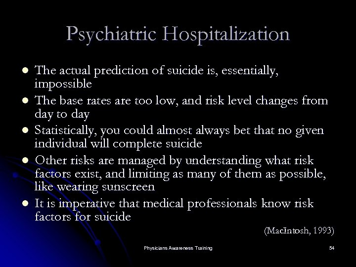 Psychiatric Hospitalization l l l The actual prediction of suicide is, essentially, impossible The