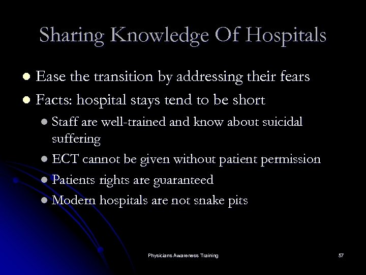 Sharing Knowledge Of Hospitals Ease the transition by addressing their fears l Facts: hospital