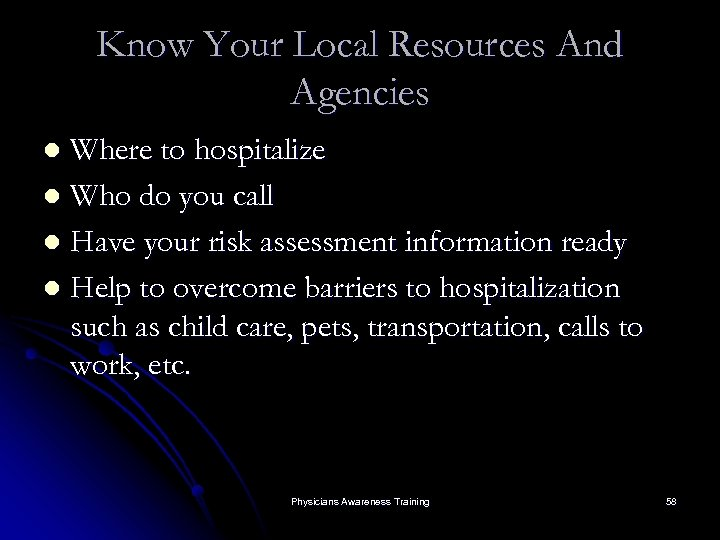 Know Your Local Resources And Agencies Where to hospitalize l Who do you call