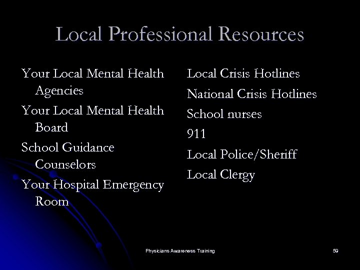 Local Professional Resources Your Local Mental Health Agencies Your Local Mental Health Board School