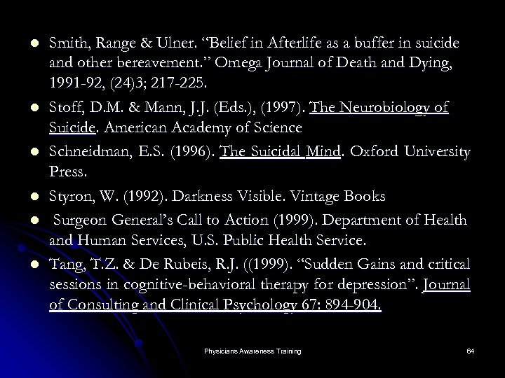 "l l l Smith, Range & Ulner. ""Belief in Afterlife as a buffer in"