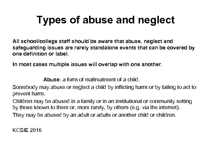 Types of abuse and neglect All school/college staff should be aware that abuse, neglect