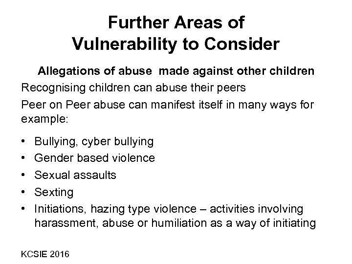 Further Areas of Vulnerability to Consider Allegations of abuse made against other children Recognising