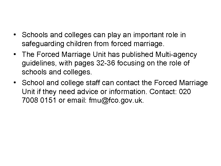 • Schools and colleges can play an important role in safeguarding children from