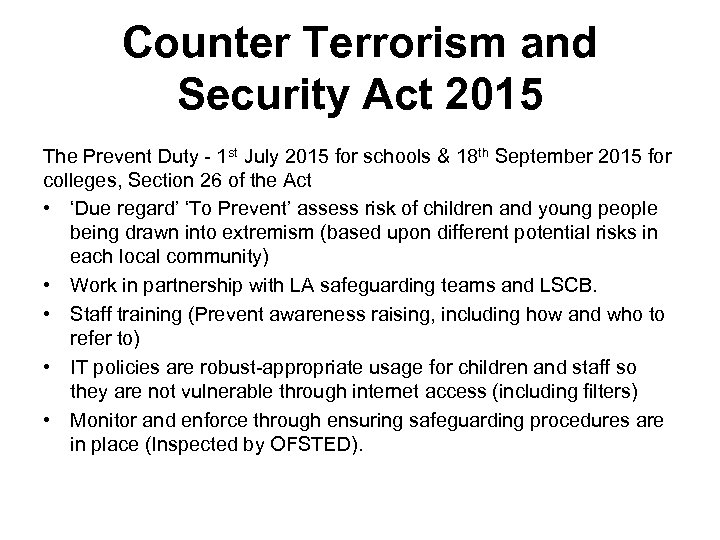 Counter Terrorism and Security Act 2015 The Prevent Duty - 1 st July 2015