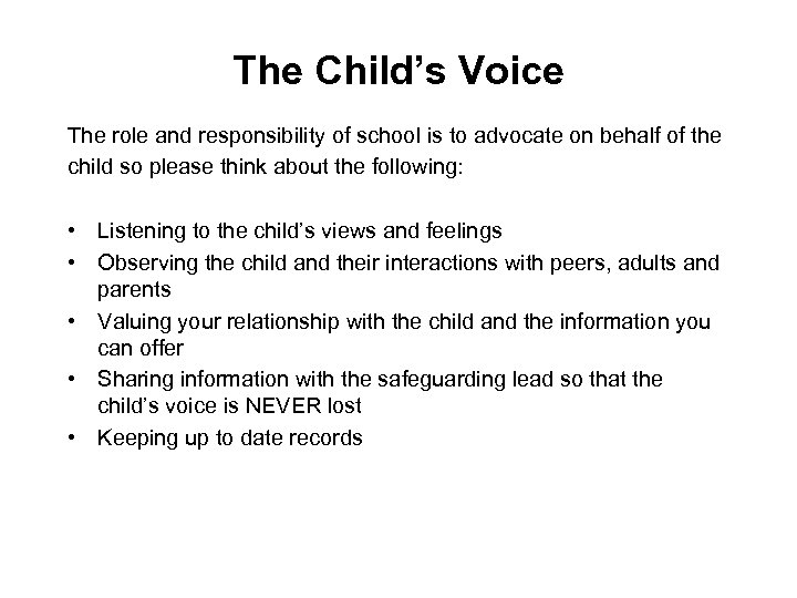 The Child's Voice The role and responsibility of school is to advocate on behalf
