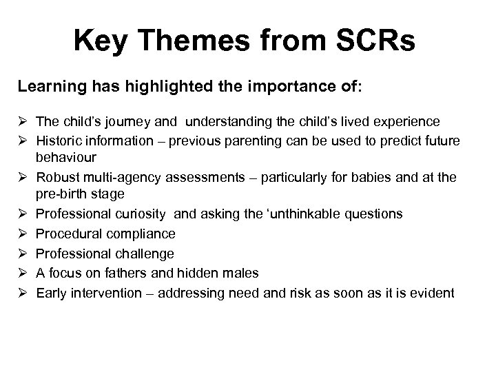 Key Themes from SCRs Learning has highlighted the importance of: Ø The child's journey