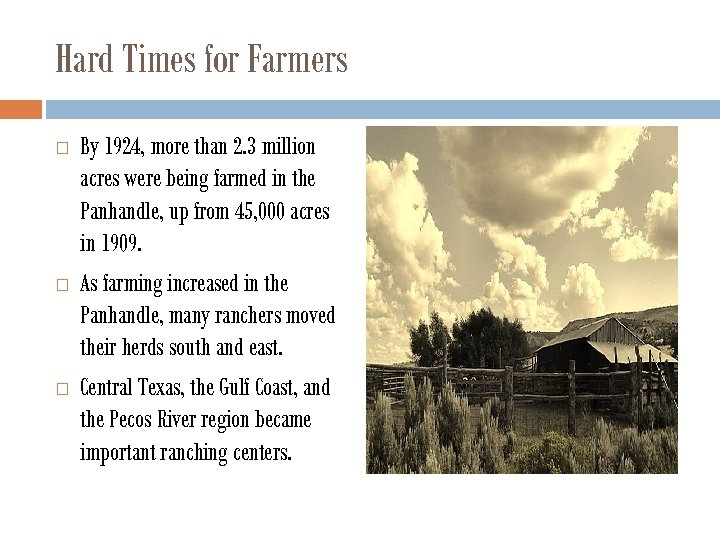 Hard Times for Farmers By 1924, more than 2. 3 million acres were being