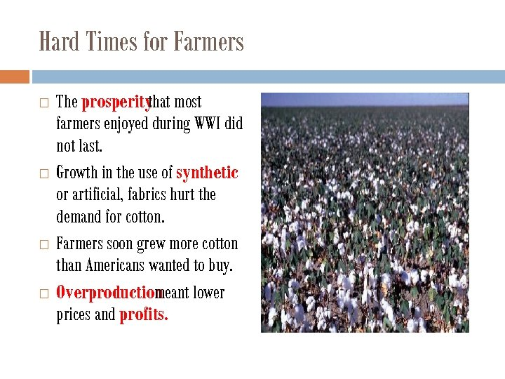Hard Times for Farmers The prosperity most that farmers enjoyed during WWI did not