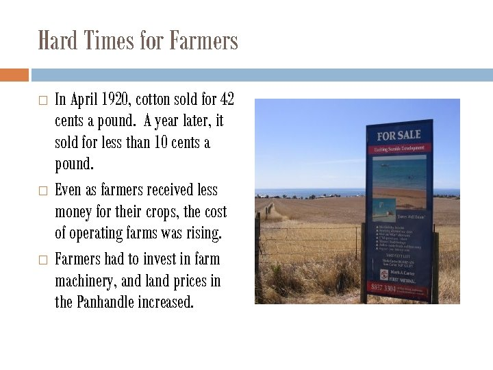 Hard Times for Farmers In April 1920, cotton sold for 42 cents a pound.