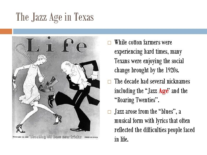 The Jazz Age in Texas While cotton farmers were experiencing hard times, many Texans