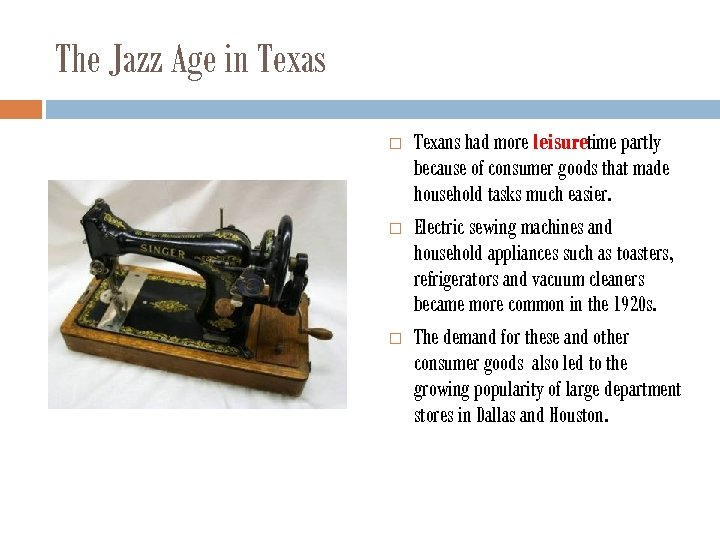 The Jazz Age in Texas Texans had more leisuretime partly because of consumer goods