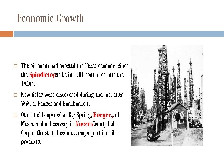 Economic Growth The oil boom had boosted the Texas economy since the Spindletopstrike in