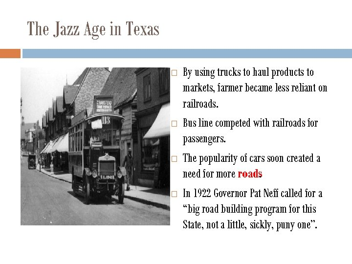 The Jazz Age in Texas By using trucks to haul products to markets, farmer