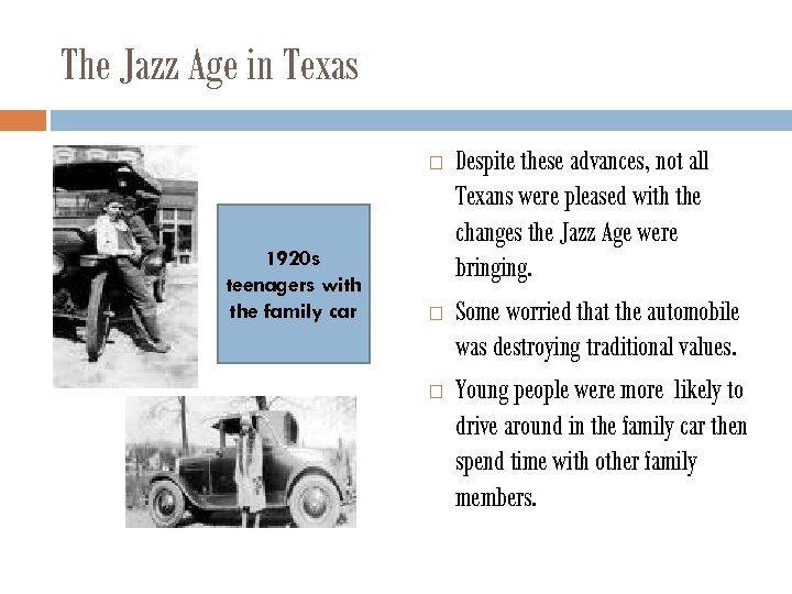 The Jazz Age in Texas 1920 s teenagers with the family car Despite these