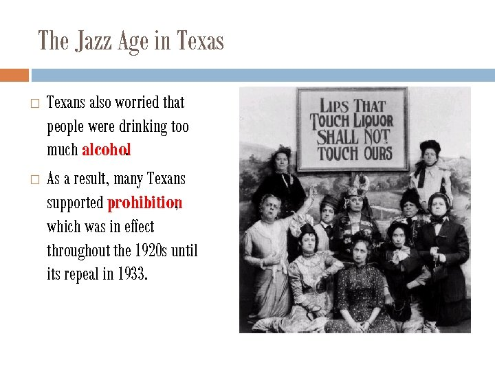 The Jazz Age in Texas Texans also worried that people were drinking too much