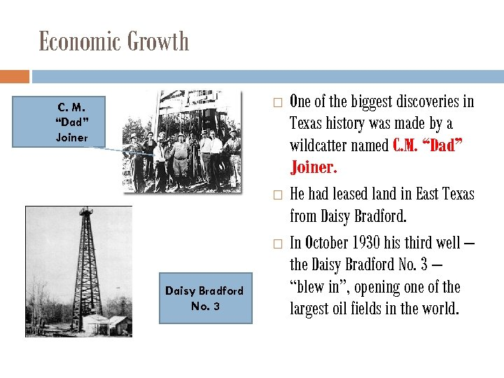 """Economic Growth C. M. """"Dad"""" Joiner Daisy Bradford No. 3 One of the biggest"""