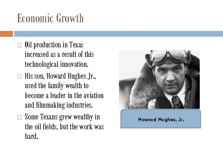 Economic Growth Oil production in Texas increased as a result of this technological innovation.