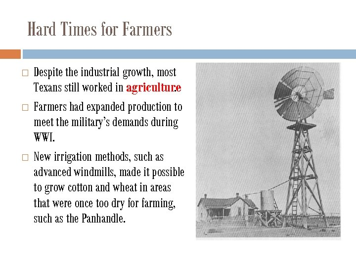 Hard Times for Farmers Despite the industrial growth, most Texans still worked in agriculture.