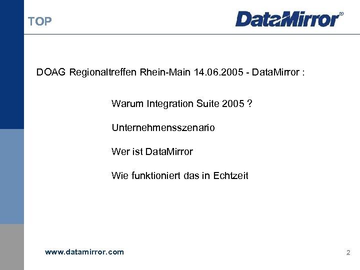 TOP DOAG Regionaltreffen Rhein-Main 14. 06. 2005 - Data. Mirror : Warum Integration Suite