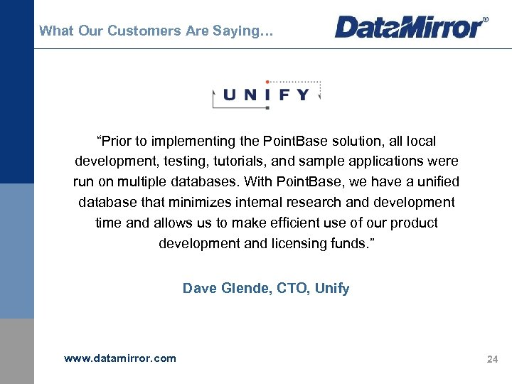 "What Our Customers Are Saying… ""Prior to implementing the Point. Base solution, all local"