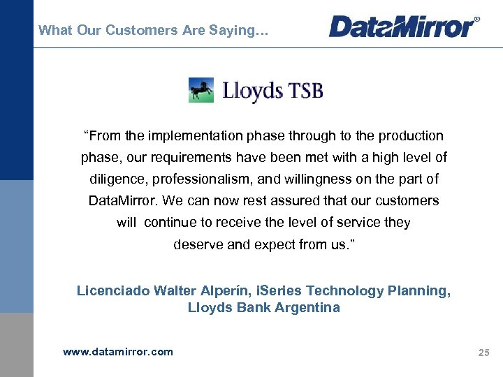 "What Our Customers Are Saying… ""From the implementation phase through to the production phase,"