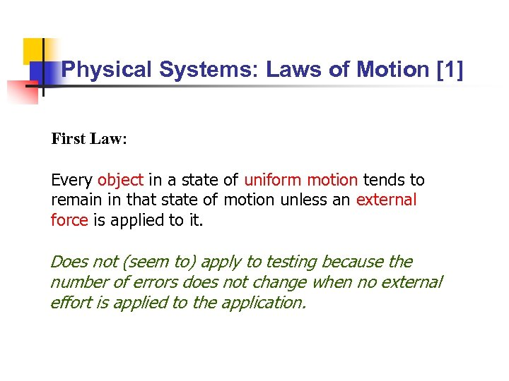 Physical Systems: Laws of Motion [1] First Law: Every object in a state of