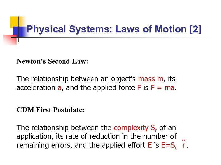 Physical Systems: Laws of Motion [2] Newton's Second Law: The relationship between an object's