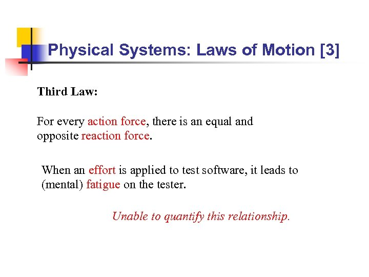 Physical Systems: Laws of Motion [3] Third Law: For every action force, there is