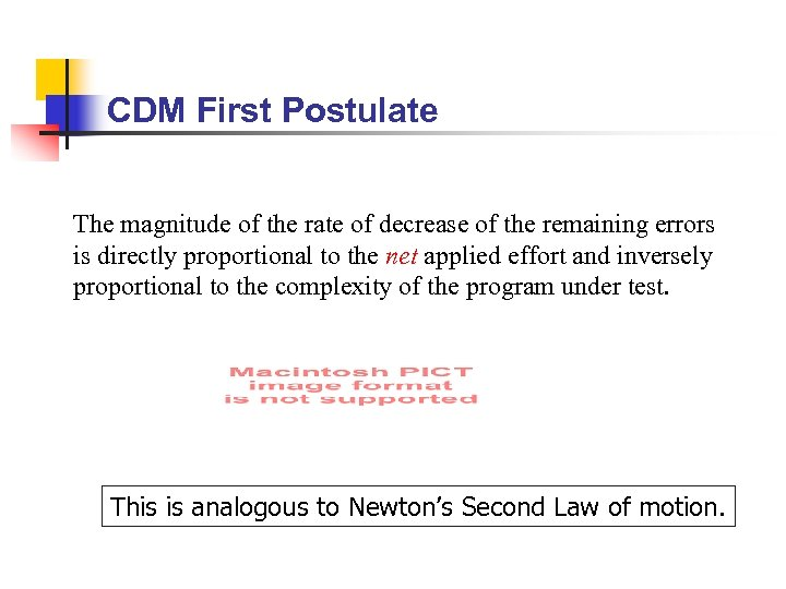 CDM First Postulate The magnitude of the rate of decrease of the remaining errors