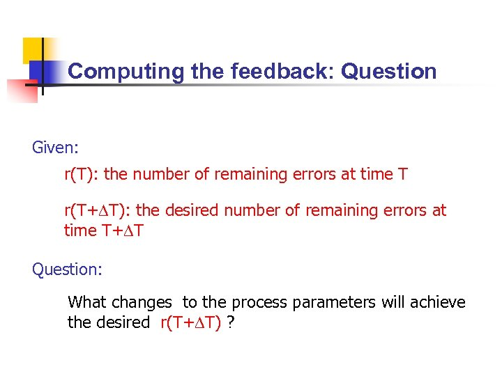 Computing the feedback: Question Given: r(T): the number of remaining errors at time T