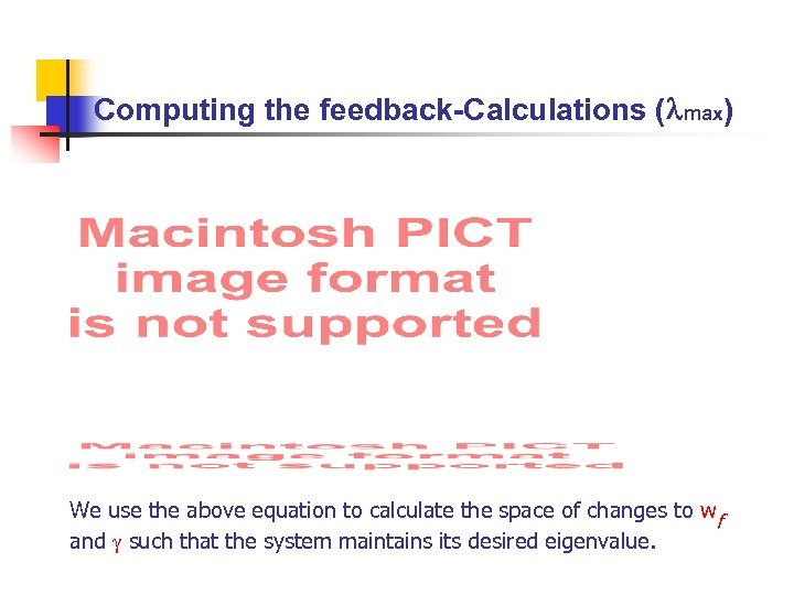 Computing the feedback-Calculations ( max) We use the above equation to calculate the space