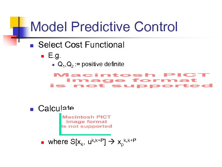 Model Predictive Control n Select Cost Functional n E. g. n n Q 1,