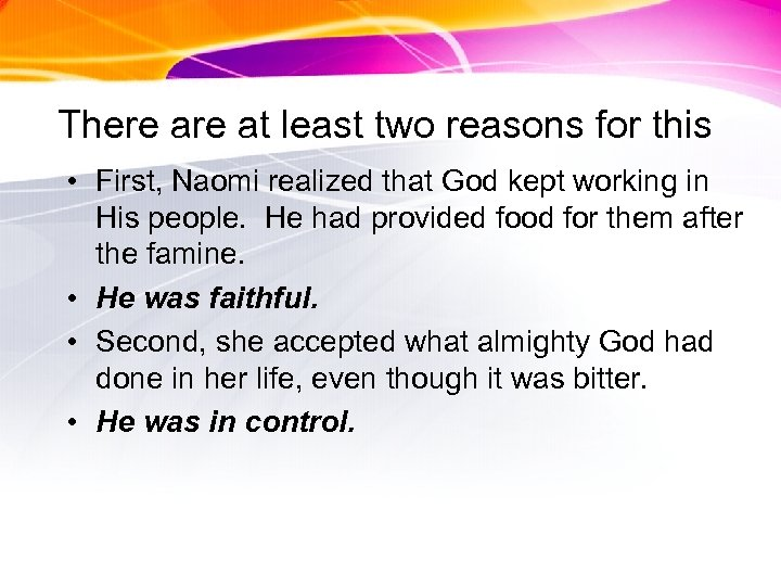 There at least two reasons for this • First, Naomi realized that God kept