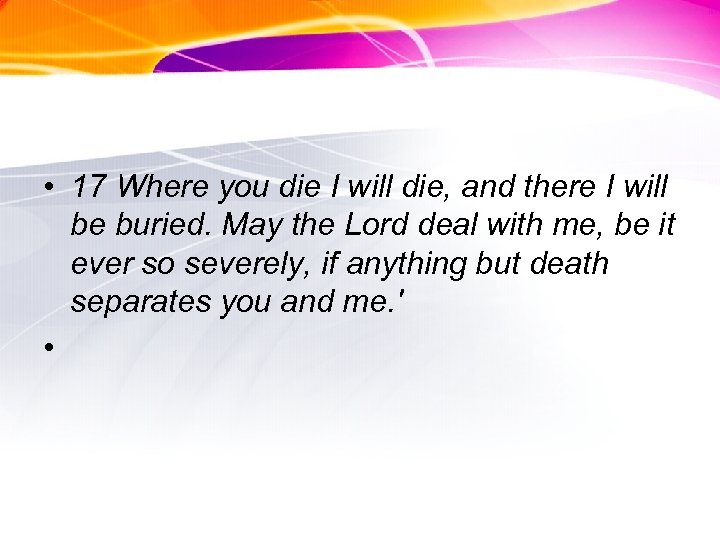 • 17 Where you die I will die, and there I will be