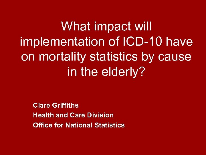 What impact will implementation of ICD-10 have on mortality statistics by cause in the