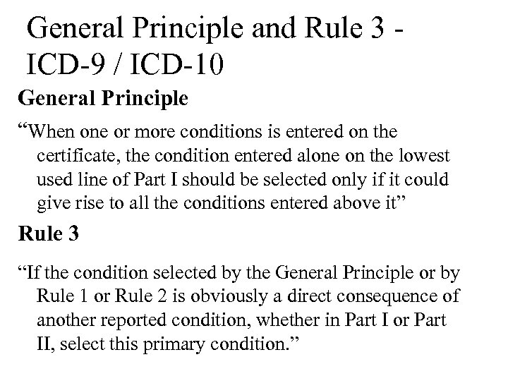 """General Principle and Rule 3 ICD-9 / ICD-10 General Principle """"When one or more"""
