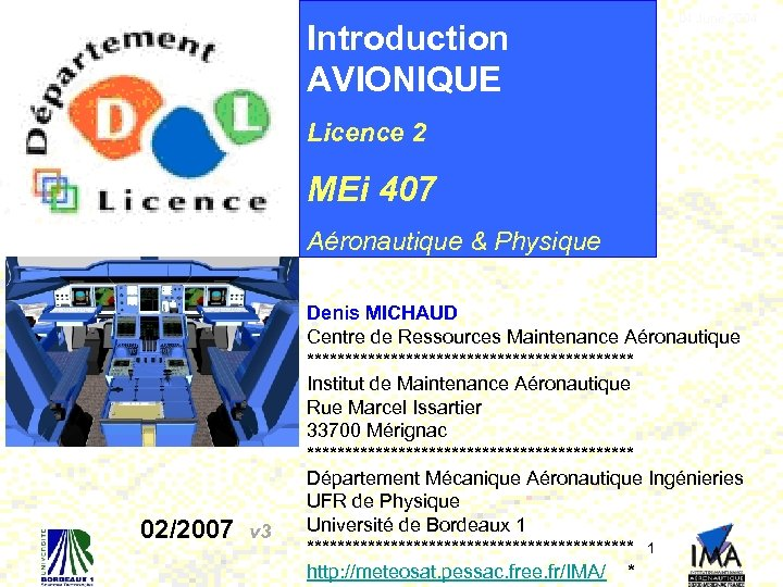 Introduction AVIONIQUE 04 June 2004 Licence 2 MEi 407 Aéronautique & Physique A 380