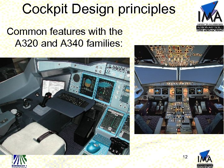 Cockpit Design principles Common features with the A 320 and A 340 families: 12