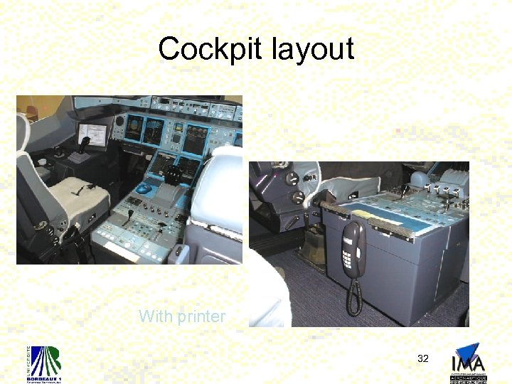 Cockpit layout With printer 32