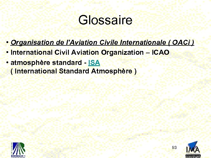 Glossaire • Organisation de l'Aviation Civile Internationale ( OACi ) • International Civil Aviation