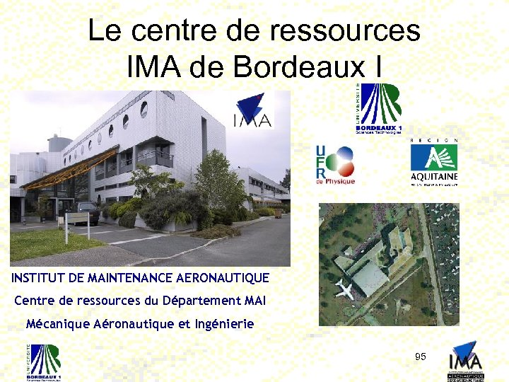 Le centre de ressources IMA de Bordeaux I INSTITUT DE MAINTENANCE AERONAUTIQUE Centre de