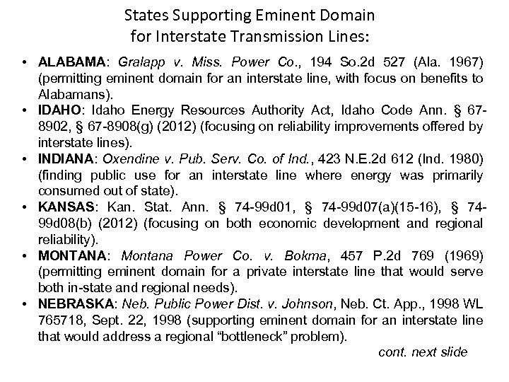 States Supporting Eminent Domain for Interstate Transmission Lines: • ALABAMA: Gralapp v. Miss. Power