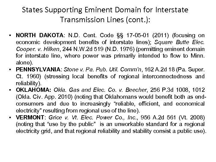 States Supporting Eminent Domain for Interstate Transmission Lines (cont. ): • NORTH DAKOTA: N.