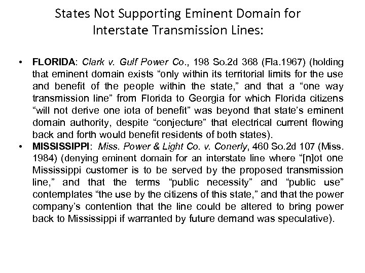 States Not Supporting Eminent Domain for Interstate Transmission Lines: • FLORIDA: Clark v. Gulf
