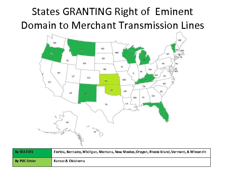 States GRANTING Right of Eminent Domain to Merchant Transmission Lines By STATUTE Florida, Kentucky,