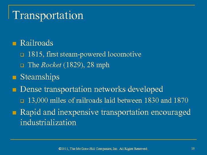Transportation n Railroads q q n n Steamships Dense transportation networks developed q n