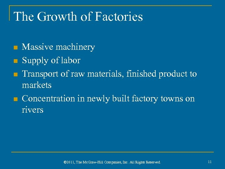 The Growth of Factories n n Massive machinery Supply of labor Transport of raw