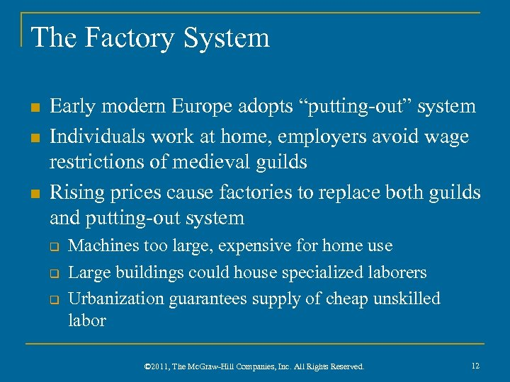 "The Factory System n n n Early modern Europe adopts ""putting-out"" system Individuals work"