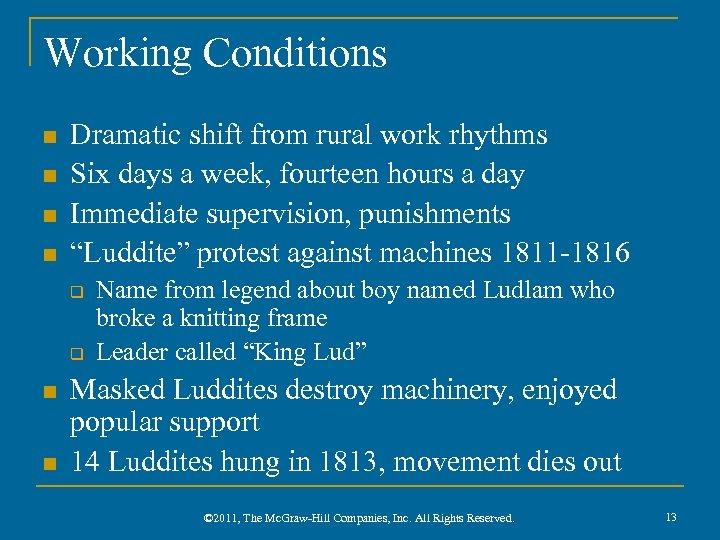 Working Conditions n n Dramatic shift from rural work rhythms Six days a week,